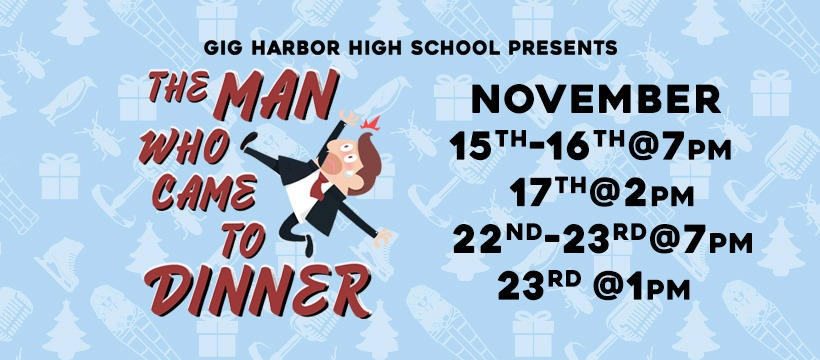 Gig Harbor events, Gig Harbor High School, Drama, theratre, plays, The Man Who Came to Dinner, School, Presents