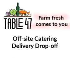 Table 47, Ocean5, Catering, Off-site catering,delivery service, food, buffet, full-service, your location, venue, appetizers, dinners, breakfast, coffee, set-up, chef, planning, plated, service
