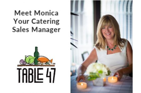 Table 47, Ocean5, Catering, Off-site catering,delivery service, food, buffet, full-service, your location, venue, appetizers, dinners, breakfast, coffee, set-up, chef, planning, plated, service, Monica Newby