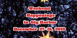 Gig Harbor Events, Dec. 2019, New Year, Hoilday